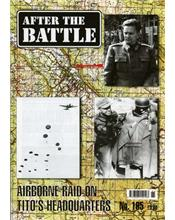 After The Battle : Airborne Raid On Tito's Headquarters (Issue N0. 165)