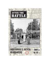After The Battle : Montgomery's Tactical Headquarters (Issue N0. 181)