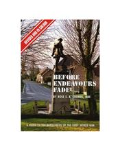 Before Endeavours Fade : A Guide To The Battlefields Of The First World War
