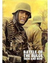 Battle of the Bulge : Then and Now