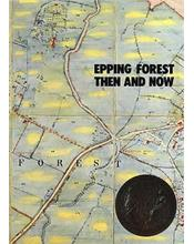Epping Forest : Then and Now
