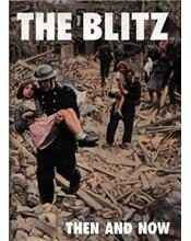 The Blitz : Then and Now : Volume 3