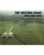 The Western Front : Then and Now