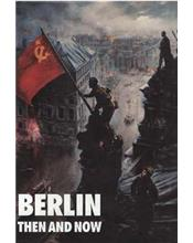 Berlin : Then and Now