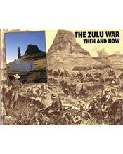 The Zulu War : Then and Now