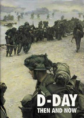 D-Day : Then and Now : 2 Volume Set