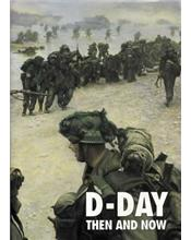 D-Day : Then and Now: (Volume 2)