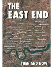 The East End : Then and Now