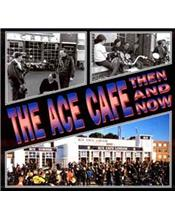 The Ace Cafe : Then And Now