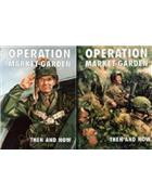 Market Garden Then And Now (2 volumes)