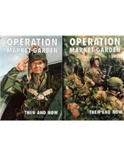 Market Garden : Then And Now (2 volumes)