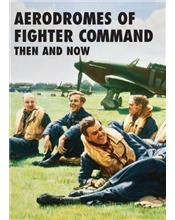 Aerodromes Of Fighter Command : Then and Now