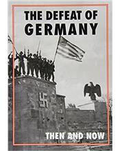The Defeat of Germany : Then and Now