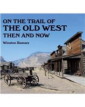 On the Trail of the Old West : Then and Now