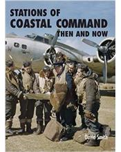 Stations of Coastal Command : Then and Now
