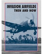 Invasion Airfields : Then and Now