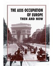 The Axis Occupation of Europe : Then and Now