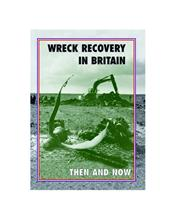 Wreck Recovery In Britain : Then And Now