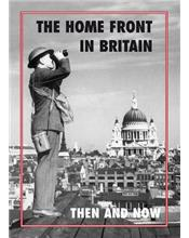 The Home Front in Britain : Then and Now