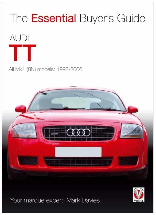 Audi TT 1998 - 2006 : The Essential Buyers Guide - Front Cover