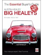 Austin-Healey (Big Healeys) 1953 - 1967 : The Essential Buyers Guide