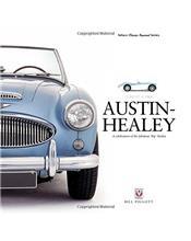 Austin Healey : A celebration of the fabulous Big Healey