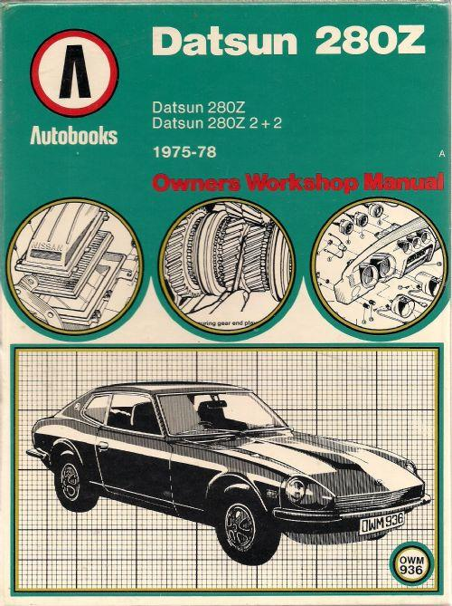 Datsun 280Z 1975 - 1978 Owners Workshop Manual