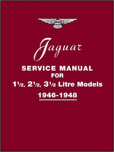 Jaguar 1 1/2, 2 1/2, 3 1/2 litre 1946 - 1948 Service Manual