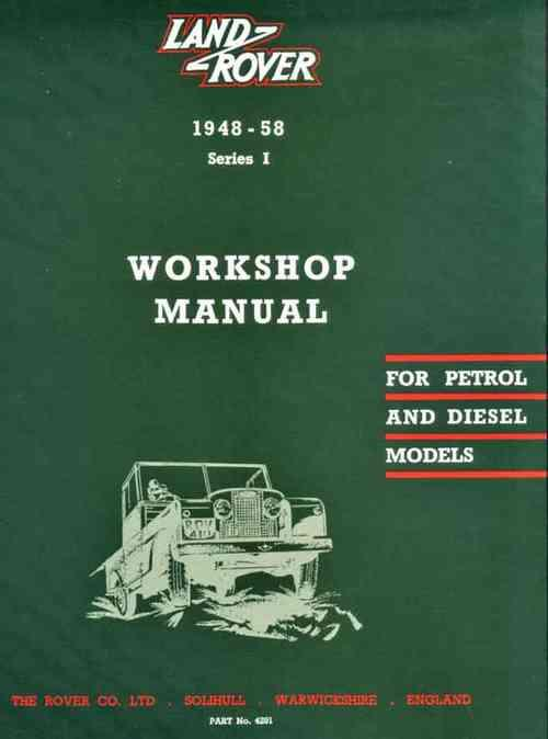 Land Rover Series 1 Petrol / Diesel 1948 - 1958 Workshop Manual