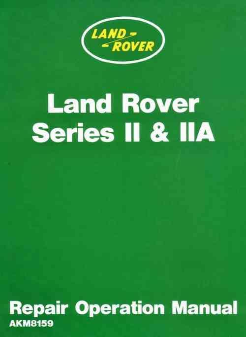 Land Rover Series 2 & 2A Petrol / Diesel Repair Operation Manual