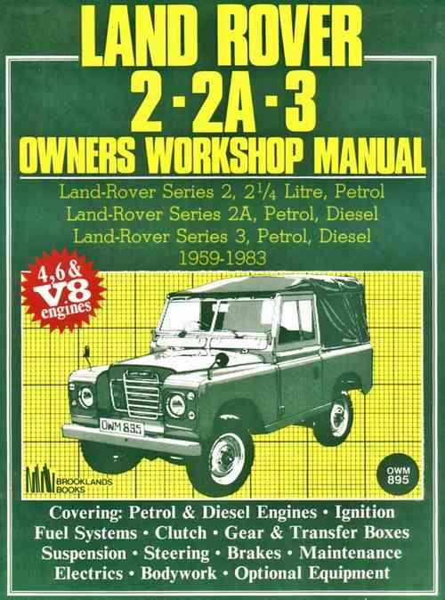 Land Rover Series 2/2A/3 1959 - 1983 Owners Service & Repair Manual