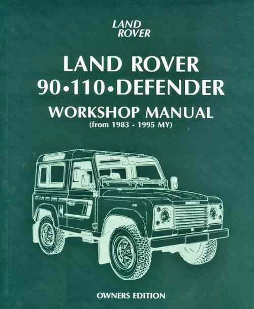 Land Rover 90 / 110 / Defender 1983 - 1995 Owners Service & Repair Manual - Front Cover