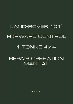 Land Rover 101 Forward Control 1 Tonne 4x4 Repair Operation Manual (Soft Cover)