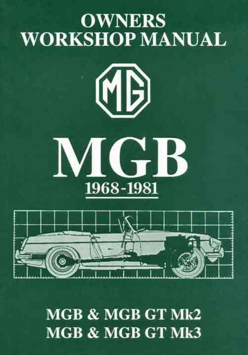 MG MGB & GT Mk2 & Mk3 1968 - 1981 Owners Service & Repair Manual (Glovebox)