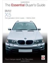 BMW X5 (E53) 1999 - 2006 : The Essential Buyers Guide