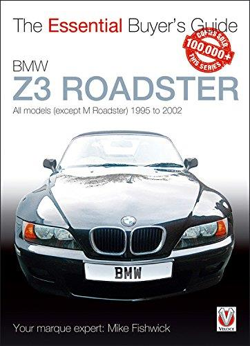 BMW Z3 Roadster 1995 - 2002: The Essential Buyers Guide