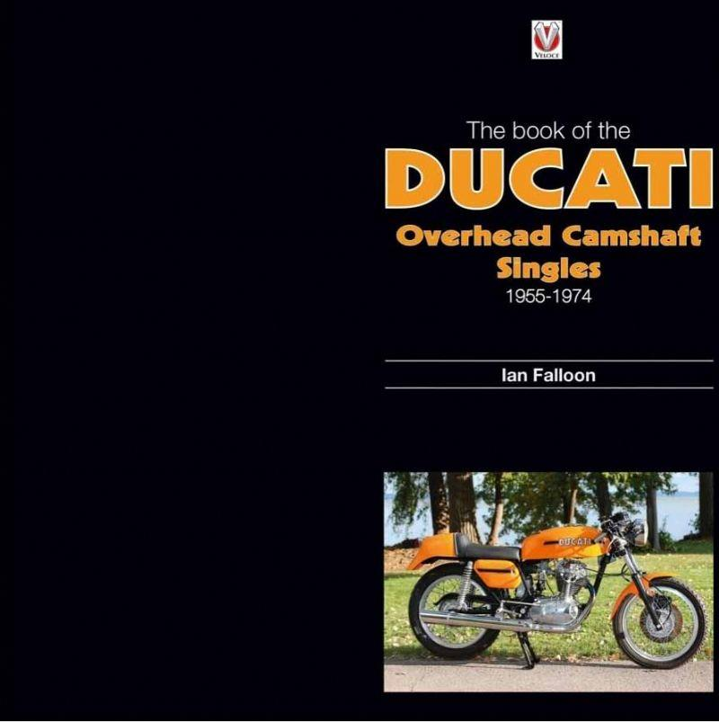 The Book of Ducati : Overhead Camshaft Singles - Front Cover