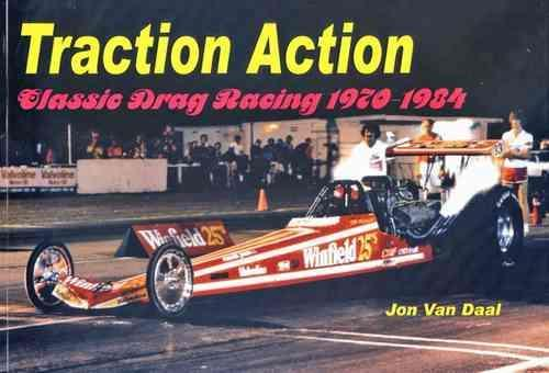Traction Action : Classic Drag Racing 1970 - 1984 - Front Cover