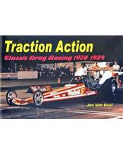 Traction Action : Classic Drag Racing 1970 - 1984
