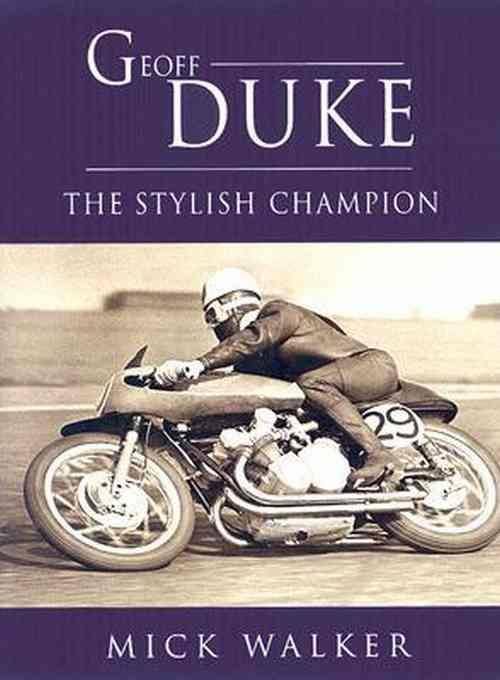 Geoff Duke : The Stylish Champion - Front Cover