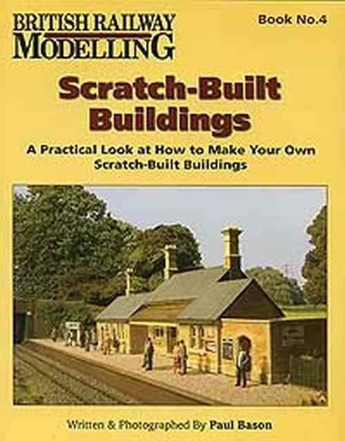 Scratch Built Buildings (British Railway Modelling Book No. 4) - Front Cover