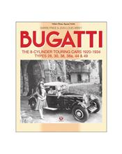 Bugatti : The 8-cylinder Touring Cars 1920 - 1934