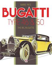 Bugatti Type 46 & 50 : The Big Bugattis