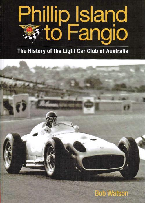 Phillip Island to Fangio: The History of the Light Car Club Australia - Front Cover