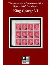 Australian Commonwealth Specialists' Catalogue : King George VI (4th Edition)