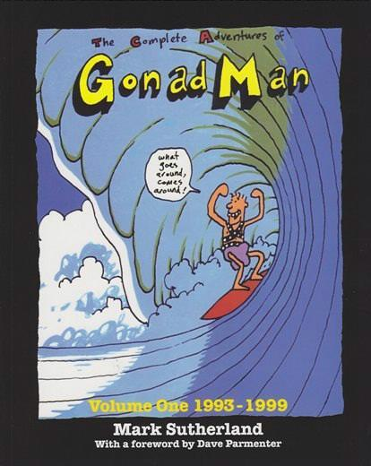 The Complete Adventures of Gonad Man, Volume One : 1993 - 1999 - Front Cover
