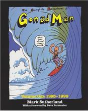 The Complete Adventures of Gonad Man : Volume One 1993 - 1999
