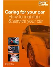 Caring for Your Car : How to maintain & service your car (RAC Handbook)