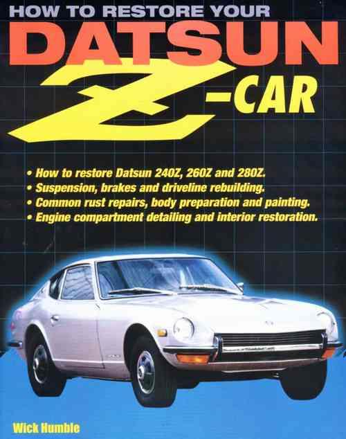 How To Restore Your Datsun Z Car - Front Cover