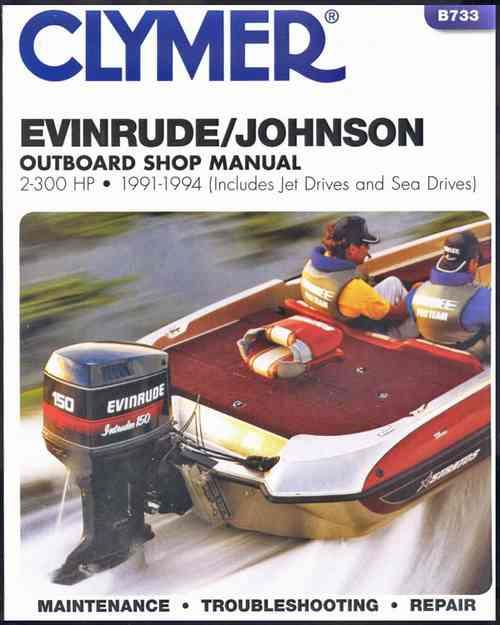 Evinrude / Johnson 2-300 HP Outboard, Jet & Sea Drives 1991 - 1994